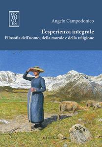 L' esperienza integrale. Filosofia dell'uomo, della morale e della religione