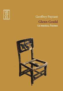 Listadelpopolo.it Glenn Gould. La musica, l'uomo Image