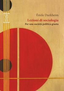 Lezioni di sociologia. Per una società politica giusta