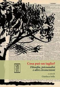 Libro Cosa può un taglio? Filosofia, psicoanalisi e altre circoncisioni Gianluca Solla