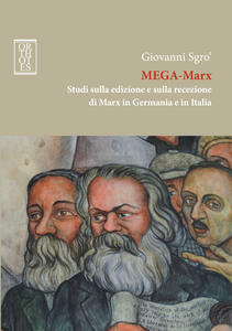 Mega-Marx. Studi sulla edizione e sulla recezione di Marx in Germania e in Italia