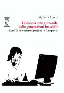 La condizione giovanile delle generazioni instabili. Corsi di vita e partecipazione in Campania