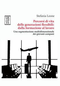Percorsi di vita delle generazioni flessibili: dalla formazione al lavoro. Una segmentazione multidimensionale dei giovani campani