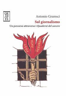 Ilmeglio-delweb.it Sul giornalismo. Un percorso attraverso i «Quaderni del carcere» Image