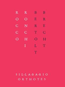 Bertolt Brecht. Tre dispositivi - Rocco Ronchi - copertina