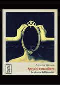 Libro Specchi e maschere. La ricerca dell'identità Anselm L. Strauss