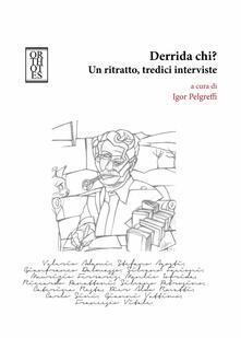 Lpgcsostenible.es Derrida chi? Un ritratto, tredici interviste Image