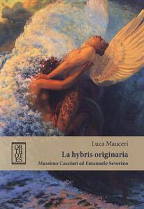 La «hybris» originaria. Massimo Cacciari ed Emanuele Severino