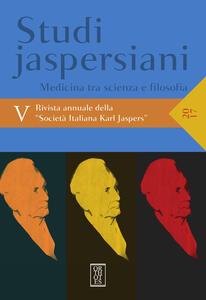 Studi jaspersiani. Rivista annuale della società italiana Karl Jaspers (2017). Vol. 5: Medicina tra scienza e filosofia.