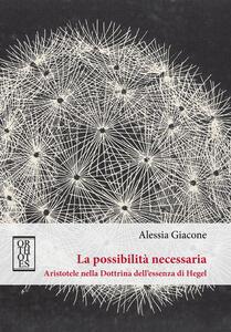 La possibilità necessaria. Aristotele nella dottrina dell'essenza di Hegel