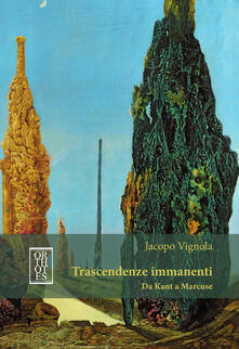 Trascendenze immanenti. Da Kant a Marcuse.pdf
