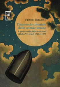L' inconscio coloniale delle scienze umane. Rapporto sulle interpretazioni di Jules Verne dal 1949 al 1977