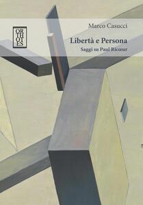 Libertà e Persona. Saggi su Paul Ricoeur