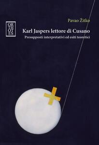 Karl Jaspers lettore di Cusano. Presupposti interpretativi ed esiti teoretici