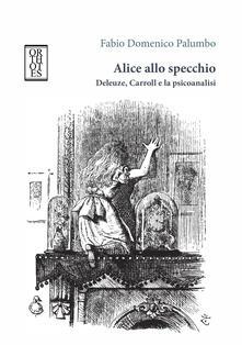 Alice allo specchio. Deleuze, Carroll e la psicoanalisi.pdf