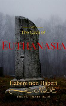 Thecave of euthanasia
