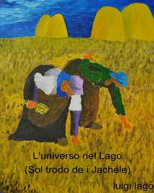 L' universo nel Lago (Sol trodo de i Jakele) - Luigi Lago - ebook