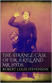 Thestrange case of Dr. Jekyll and Mr. Hyde