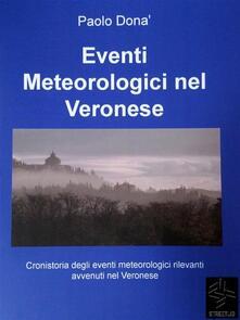 Eventi meteorologici nel veronese - Paolo Donà - ebook