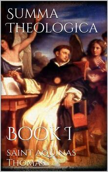 Summa theologica. Vol. 1