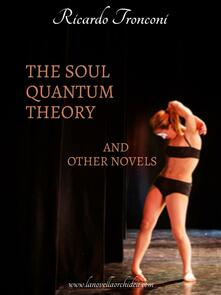 Thesoul quantum theory and other novels