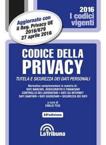 Codice della privacy. Tutela e sicurezza dei dati personali