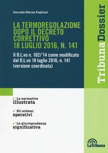 La termoregolazione dopo il decreto correttivo 18 luglio 2016, n. 141