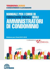Manuale per i corsi di formazione iniziale degli amministratori di condominio