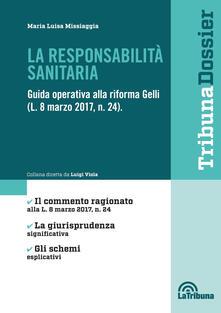 Grandtoureventi.it La responsabilità sanitaria. Guida operativa alla riforma Gelli (L. 8 marzo 2017, n. 24) Image