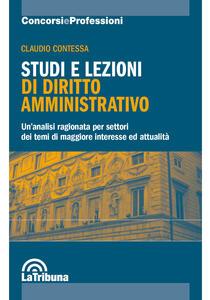 Studi e lezioni di diritto amministrativo. Un'analisi ragionata per settori dei temi di maggiore interesse ed attualità