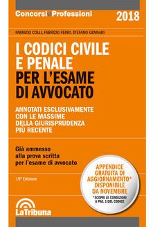 I codici civile e penale. Per l'esame di avvocato - Fabrizio Colli,Fabrizio Ferri,Stefano Gennari - copertina