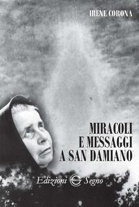 Miracoli e messaggi a San Damiano
