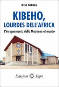 Kibeho, Lourdes dell'Africa. L'insegnamento della Madonna al mondo