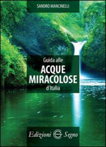 Guida alle acque miracolose d'Italia