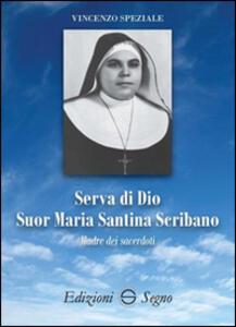 Serva di Dio suor Maria Santina Scribano madre dei sacerdoti