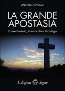 La grande apostasia. L'avvertimento, il miracolo e il castigo
