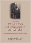 PADRE PIO E IL TERZO SEGRETO DI FATIMA di Piero Drioli