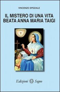 Il mistero di una vita beata Anna Biagi Taigi