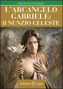 L' arcangelo Gabriele il Nunzio celeste