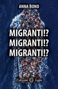 Migranti!? Migranti!? Migranti!?