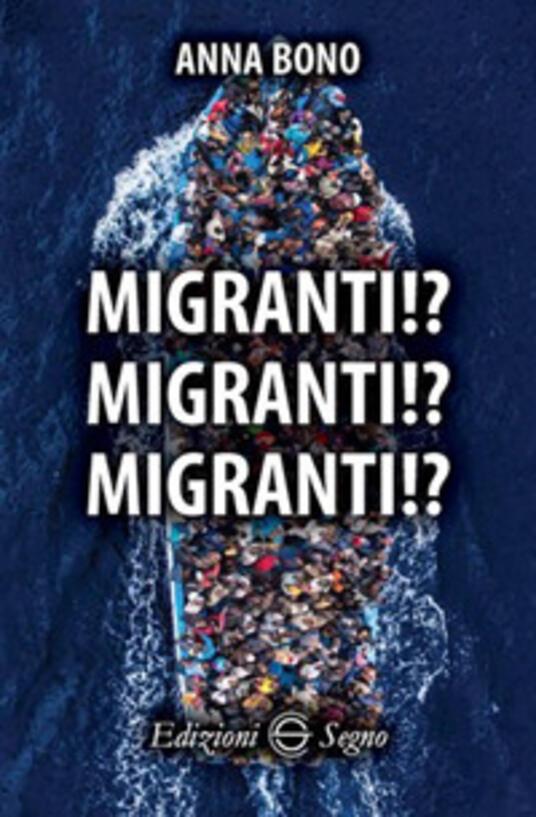 Migranti!? Migranti!? Migranti!?  - Anna Bono - copertina