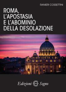 Roma, l'apostasia e l'abominio della desolazione