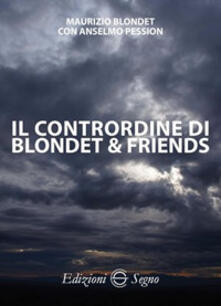 Il contrordine di Blondet & Friends - Maurizio Blondet,Anselmo Pession - copertina