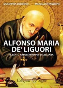 Alfonso Maria De' Liguori. Il santo napoletano per eccellenza