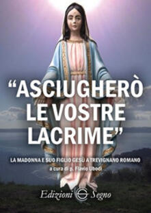 Criticalwinenotav.it «Asciugherò le vostre lacrime». La Madonna e suo figlio Gesù a Trevignano Romano Image