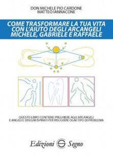 Radiospeed.it Come trasformare la tua vita con l'aiuto degli arcangeli Michele, Gabriele e Raffaele Image