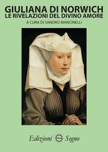 Giuliana di Norwich. Le rivelazioni del divino amore
