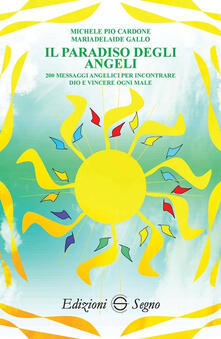 Filippodegasperi.it Il paradiso degli angeli. 200 messaggi angelici per incontrare Dio e vincere ogni male Image