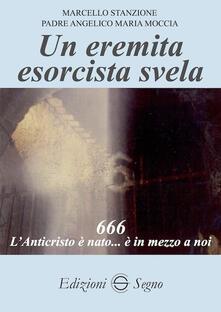 Un eremita esorcista svela - Marcello Stanzione,Angelico Maria Moccia - copertina