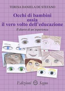 Squillogame.it Occhi di bambini ossia il vero volto dell'educazione. Il diario di un'esperienza Image